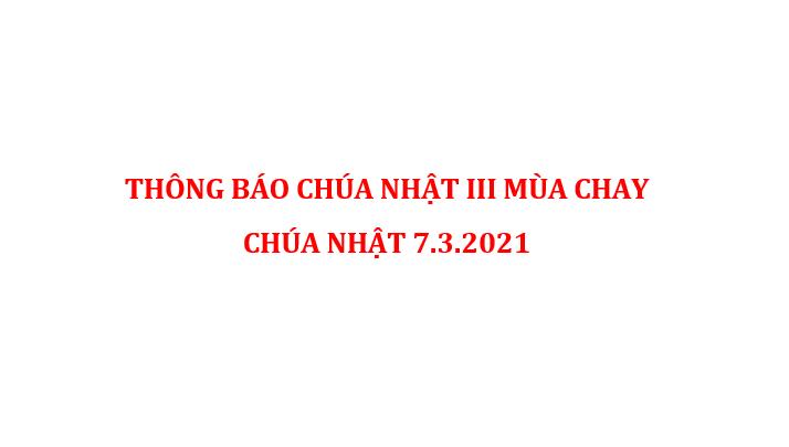 THÔNG BÁO CHÚA NHẬT III MÙA CHAY  CHÚA NHẬT 7.3.2021