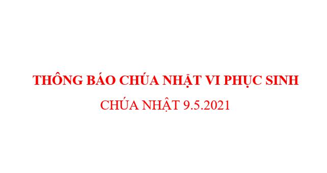 THÔNG BÁO CHÚA NHẬT VI PHỤC SINH  CHÚA NHẬT 9.5.2021